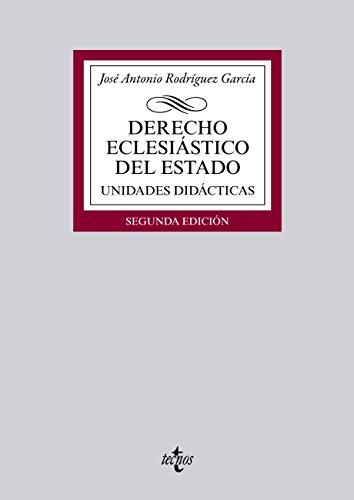 Derecho eclesiástico del Estado (Derecho - Biblioteca Universitaria De Editorial Tecnos) por José Antonio Rodríguez García