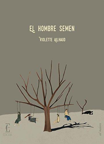 El hombre semen por Violette Ailhaud