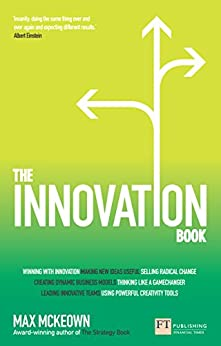 The Innovation Book: How to Manage Ideas and Execution for Outstanding Results von [McKeown, Max]