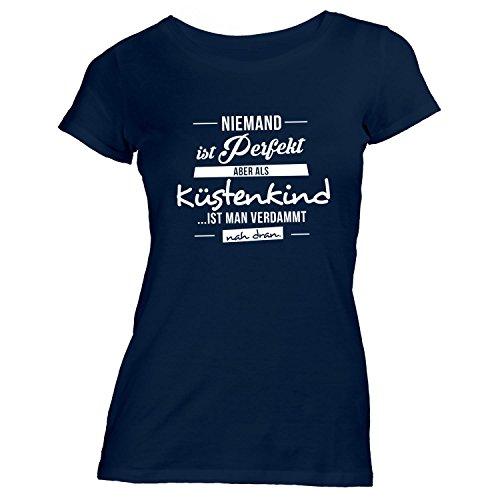 Maritime Navy Bekleidung (Damen T-Shirt - Niemand ist Perfekt, aber Als Küstenkind ist Man Nah Dran. - Küste Maritim Norden, Navy, M)