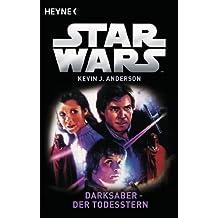 Star Wars™: Darksaber - Der Todesstern: Roman