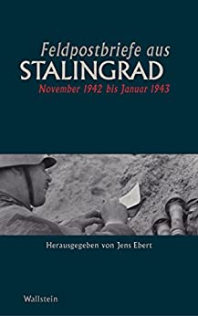 Feldpostbriefe aus Stalingrad: November 1942 bis Januar 1943