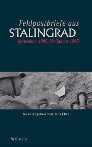 Feldpostbriefe aus Stalingrad: November 1942 bis Januar 1943 (German Edition) por Jens Ebert