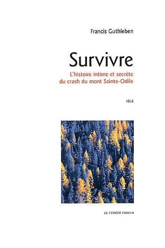 Survivre : L'histoire intime et secrète du crash du mont Sainte-Odile