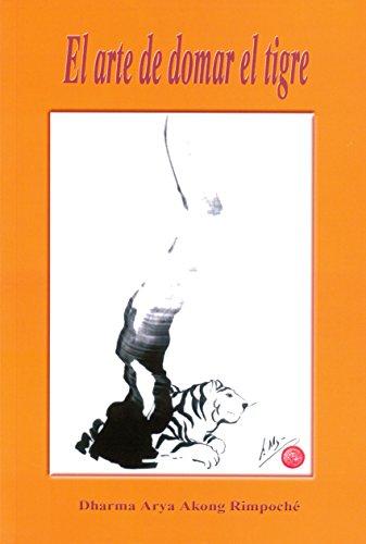El Arte De Domar El Tigre por Dharma Arya Akong Rimpoché