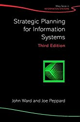 Strategic Planning for Information Systems (Wiley Series in Information Systems)