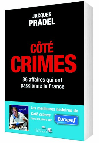 Ct crimes : 36 affaires qui ont passionn la France