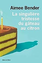 La singulière tristesse du gâteau au citron (OLIV. LIT.ET) (French Edition)