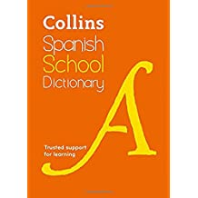 Collins Spanish School Dictionary: Learn Spanish with Collins Dictionaries for Schools