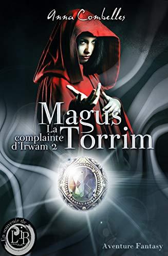 Couverture du livre La Complainte d'Irwam : Magus Torrim