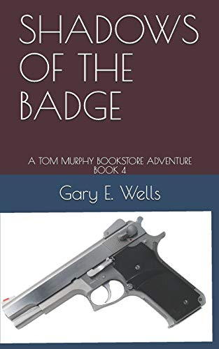 SHADOWS OF THE BADGE: A TOM MURPHY BOOKSTORE ADVENTURE BOOK 4