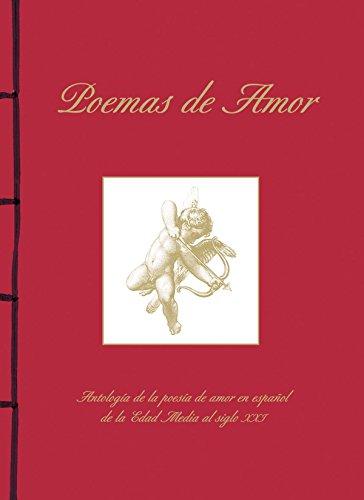 Poemas de amor : antología de la poesía de amor en español de la Edad Media al siglo XXI