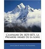 Campagne de 1870-1871. La Premi Re Arm E de La Loire (Paperback)(French) - Common
