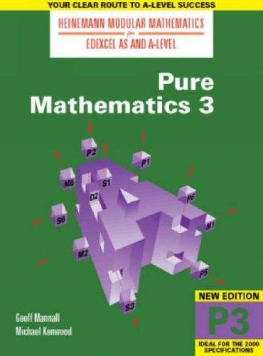 Pure Mathematics 3 (Heinemann Modular Mathematics for Edexcel AS and A Level): No. 3 by Mr Michael Kenwood (2000-11-16) (Kenwood 2000)