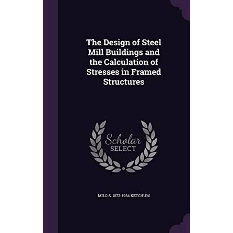 The Design of Steel Mill Buildings and