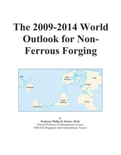 The 2009-2014 World Outlook for Non-Ferrous Forging