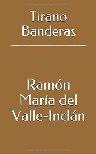 Tirano Banderas por Ramón María del Valle-Inclán