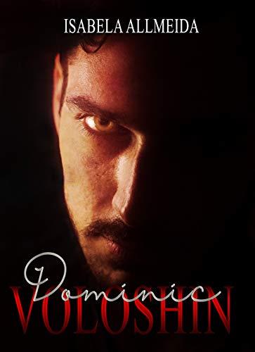 Dominic  Voloshin (Portuguese Edition) por Isabela Allmeida