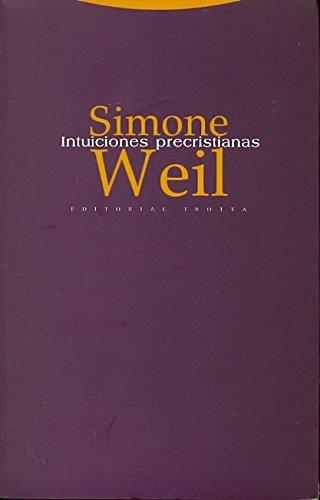 Intuiciones precristianas (Estructuras y Procesos. Religión) por Simone Weil