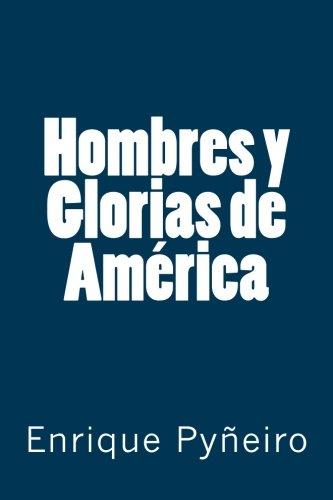 Descargar Libro Hombres y Glorias de América de Enrique Pyñeiro
