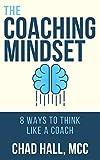 The Coaching Mindset: 8 Ways to Think Like a Coach