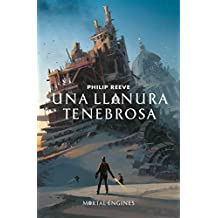 Una llanura tenebrosa (Mortal Engines 4)