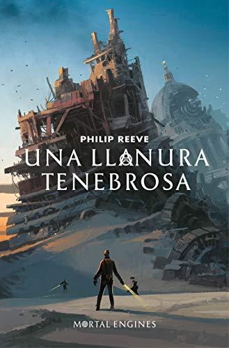 Una llanura tenebrosa (Mortal Engines 4) por Philip Reeve