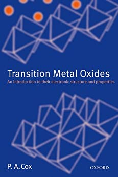 Transition Metal Oxides: An Introduction to Their Electronic Structure and Properties par [Cox, P.A.]