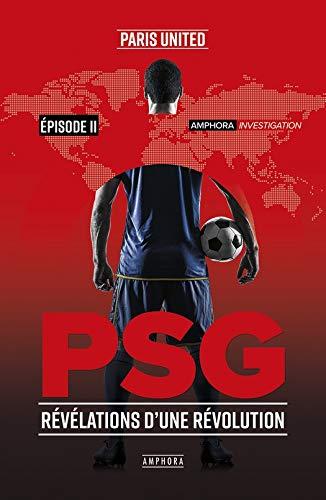 PSG: Révélations d'une révolution - T2 (Amphora investigation)