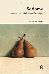 Sodomy: A History of a Christian Biblical Myth (Bibleworld)