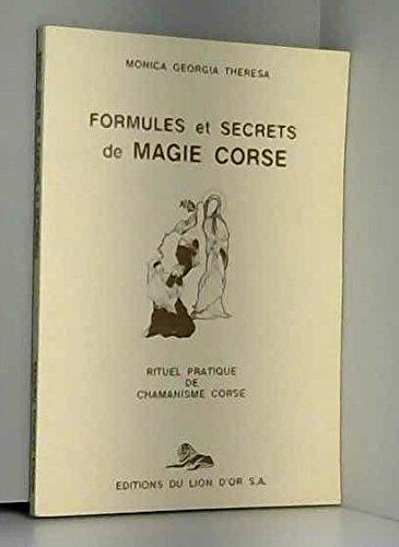 Formules et secrets de magie corse : Rituel pratique de chamanisme corse