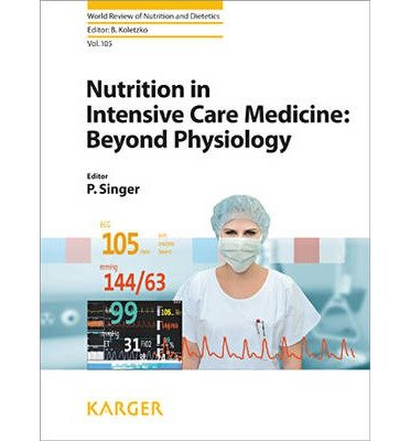[(Nutrition in Intensive Care Medicine: Beyond Physiology)] [Author: Peter A. Singer] published on (October, 2012) par Peter A. Singer
