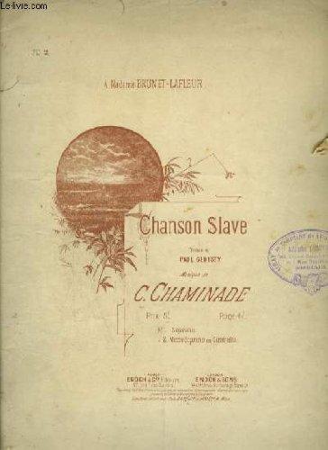 CHANSON SLAVE - POUR PIANO ET CHANT MEZZO SOPRANO OU CONTRALTO AVEC PAROLES.