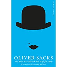 The Man Who Mistook His Wife for a Hat: Picador Classic (English Edition)