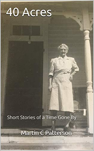 40 Acres:  Short Stories of a Time Gone By (English Edition)