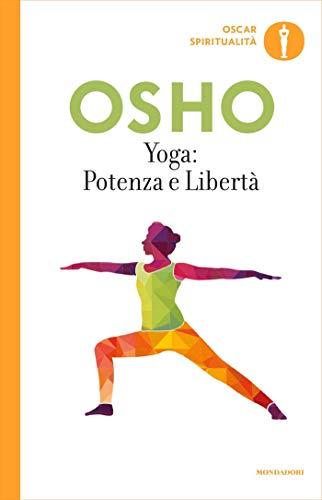 Yoga: potenza e libertà: Commenti ai