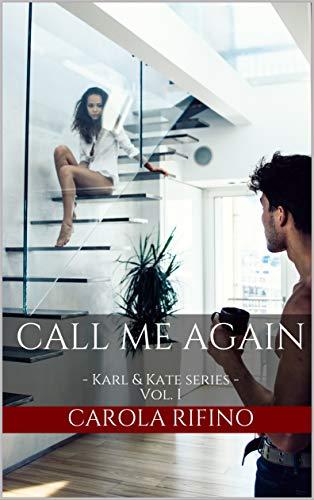 Call me again: - Karl & Kate series - Vol. I