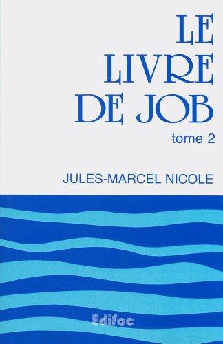 Le livre de Job Tome 2 par Jules-Marcel Nicole