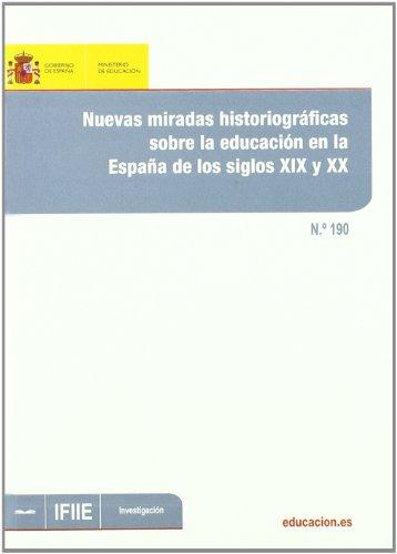 Nuevas miradas historiográficas sobre la educación en la España de los siglos XIX y XX (Investigación)