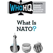 What Is NATO?: A Good Answer to a Good Question (Who HQ Presents)