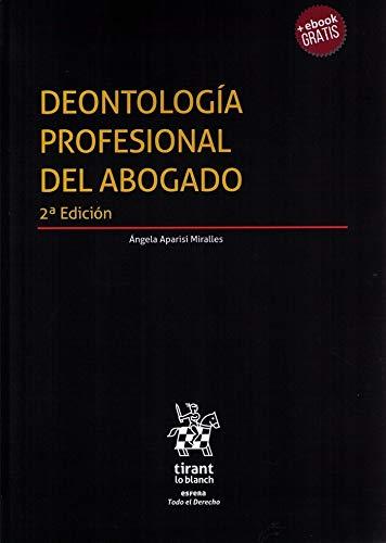 Deontología Profesional del Abogado 2ª Edición 2018 (Esfera) por Ángela Aparisi Miralles