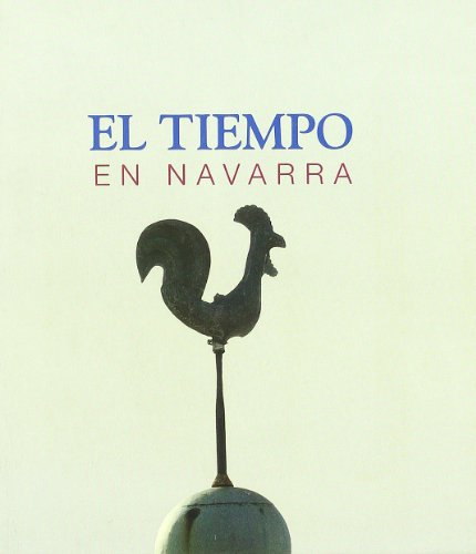 Tiempo en Navarra, el por Javier Maria Pejenaute Goñi