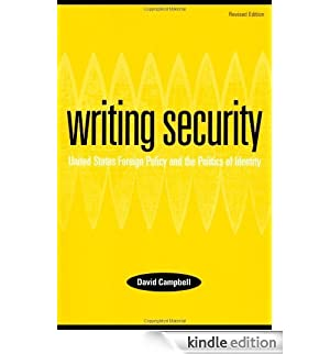 Writing Security: United States Foreign Policy and the Politics of Identity [Edizione Kindle]