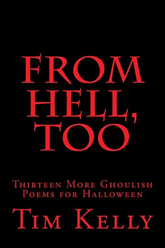 From Hell,Too: Thirteen More Ghoulish Poems for Halloween (Grimm Poetry series, Band 2) (Church Satan Of Halloween)
