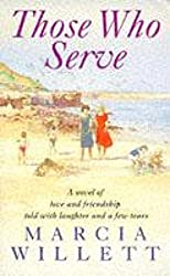 Those Who Serve: A moving story of love, friendship, laughter and tears