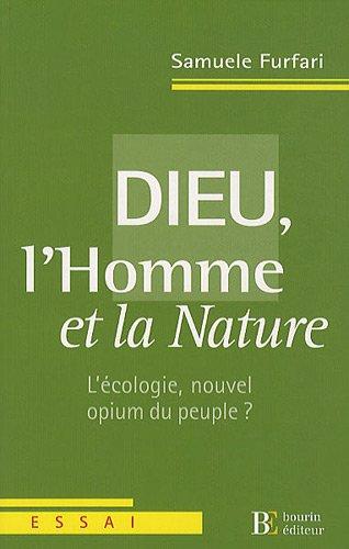 dieu-l-39-homme-et-la-nature-l-39-cologie-nouvel-opium-du-peuple