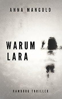 Warum Lara von [Mangold, Anna]