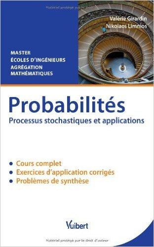 Probabilités - Processus stochastiques et applications - Master - Ecoles d'ingénieurs - Agrégation de mathématiques de Valérie Girardin,Nikolaos Limnios ( 17 janvier 2014 )