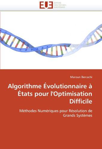 Algorithme Évolutionnaire à États pour l'Optimisation Difficile: Méthodes Numériques pour Résolution de Grands Systèmes (Omn.Univ.Europ.)