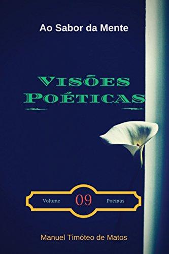 Visões Poéticas: Ao Sabor da Mente por Manuel Timóteo de Matos